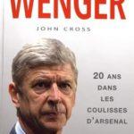 Arsene Wenger - 20 ans dans les coulisses d'Arsenal