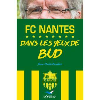 FC Nantes : Dans les yeux de Bud
