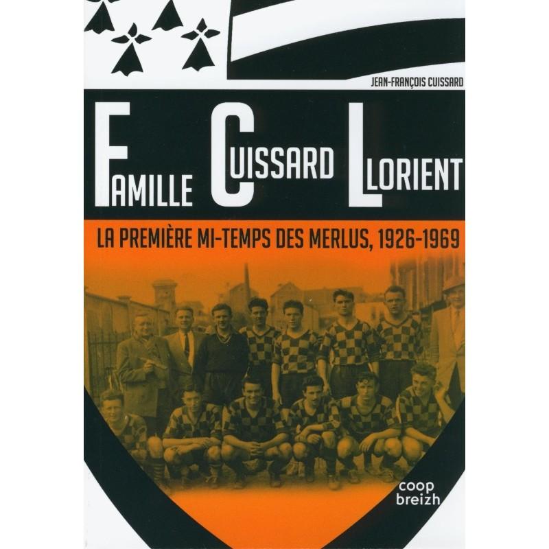 Famille Cuissard Lorient : la premiere mi-temps des Merlus, 1926-1969