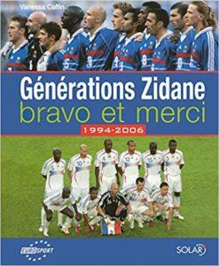 Génération Zidane : 1994-2006 – Bravo et merci