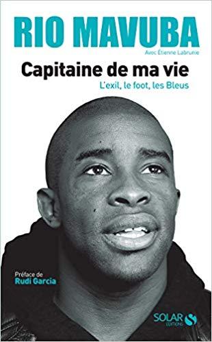 Rio Mavuba : Capitaine de ma vie