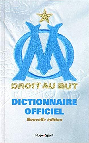 Dictionnaire officiel Olympique de Marseille – nouvelle édition