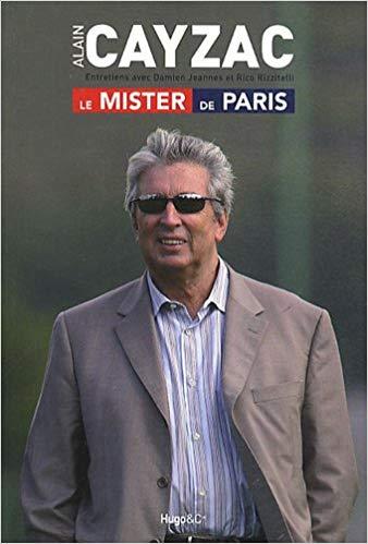 Alain Cayzac : Le Mister de Paris