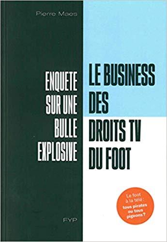 Le business des droits TV du foot Couverture du livre