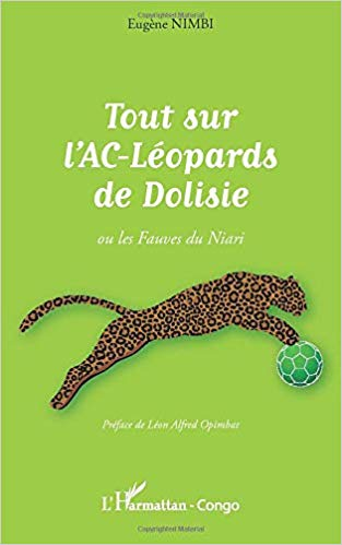 Tout sur l'AC-Léopards de Dolisie: ou les Fauves du Niari