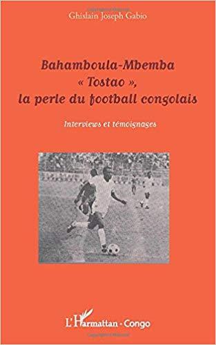 Bahamboula-Mbemba 'Tostao', la perle du football congolais