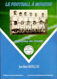 Le football à Mouzon et l'épopée de l'ACM