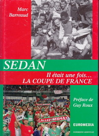 Sedan – Il était une fois … La Coupe de France