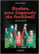 Sedan : une légende de football, 1948-2000