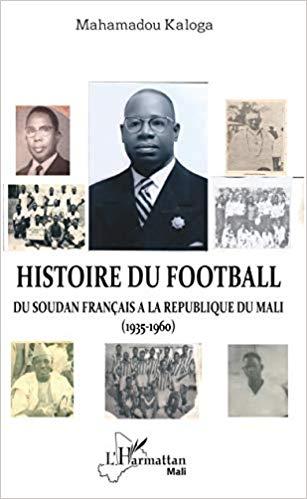 Histoire du football. Du Soudan français à la République du Mali (1935-1960)