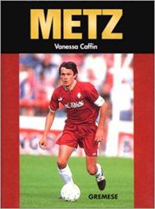 Les grandes équipes de foot : Metz