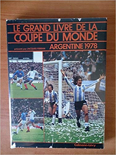 Le grand livre de la coupe du monde argentine 1978