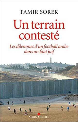 Un terrain contesté: Les dilemmes d'un football arabe dans un Etat juif
