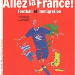 Allez la France ! Football et Immigration