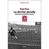 Le Dernier Penalty. Histoire de football et de guerre