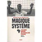 Magique systeme : L esclavage moderne des footballeurs africains