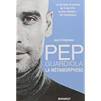 Pep Guardiola : la métamorphose
