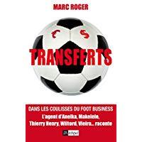 Transferts - Dans les coulisses du foot business