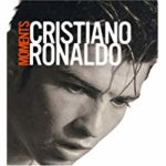 Cristiano Ronaldo : Moments
