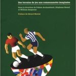 Le football des nations : Des terrains de jeu aux communautés imaginées