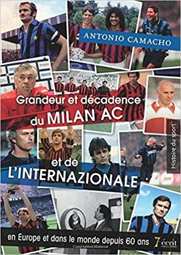 Grandeur et décadence du Milan AC et de l'Internazionale en Europe et dans le monde depuis 60 ans