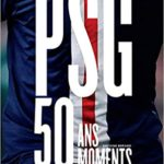PSG, 50 ans 50 moments