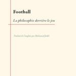 Football, la philosophie derrière le jeu [CRITIQUE]